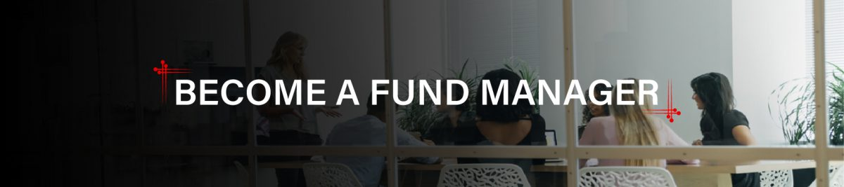 Become a Fund Manager